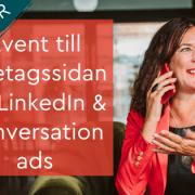 event företagssida LinkedIn conversation ads